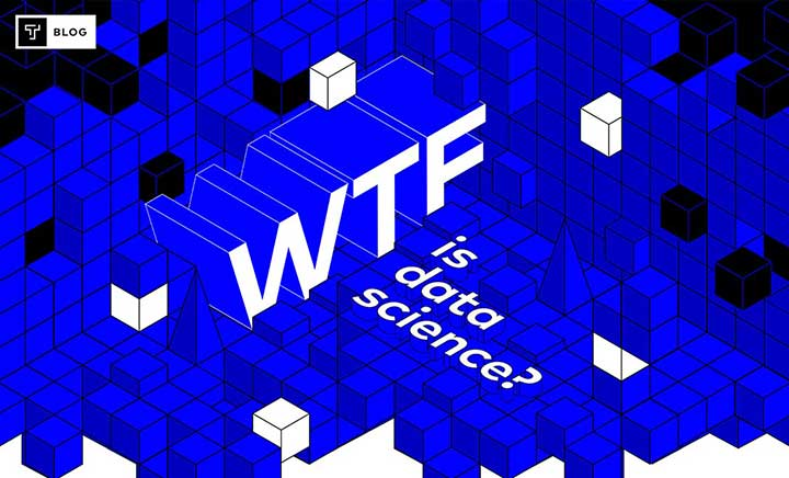 WTF is Data Science